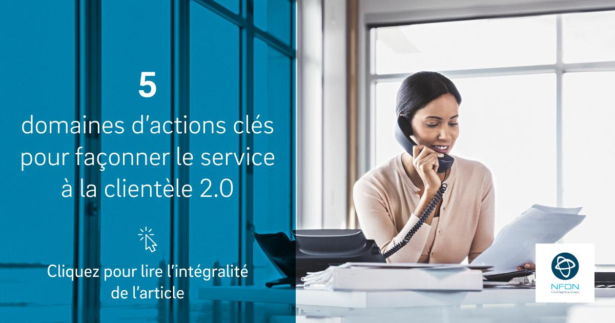 Le prochain service client 2.0 – un guide en 5 étapes pour avoir du succès