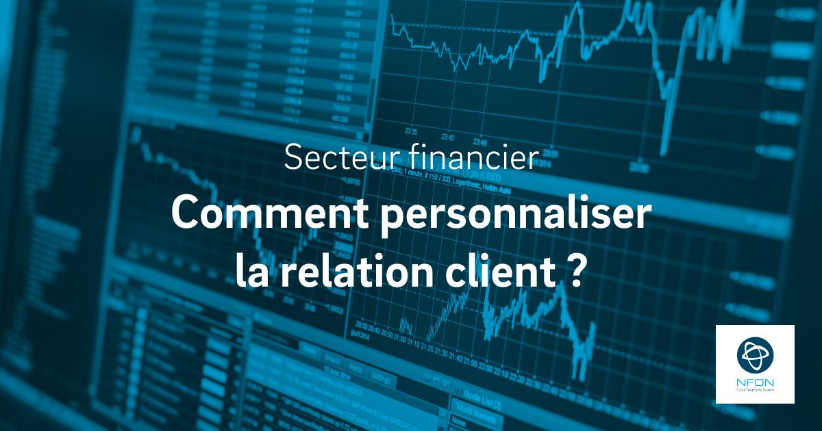 Secteur financier: comment réinventer la relation client à l'ère du numérique?