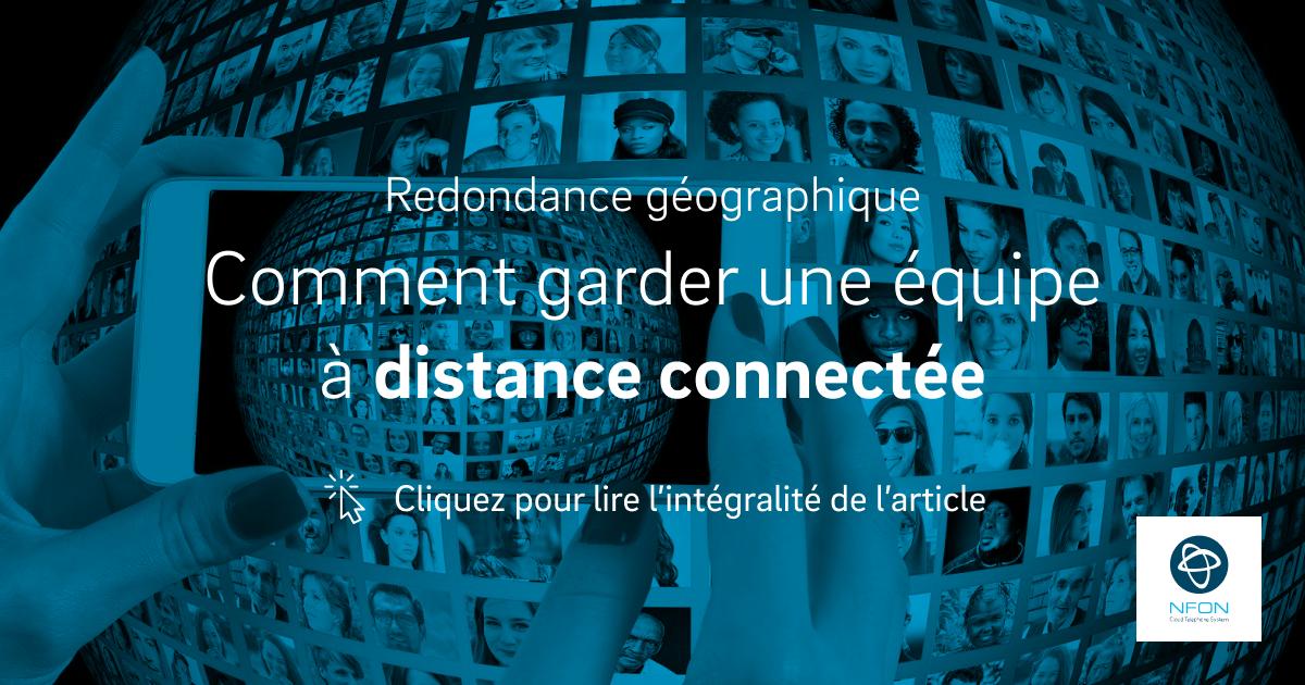 Redondance géographique : comment garder une équipe à distance connectée