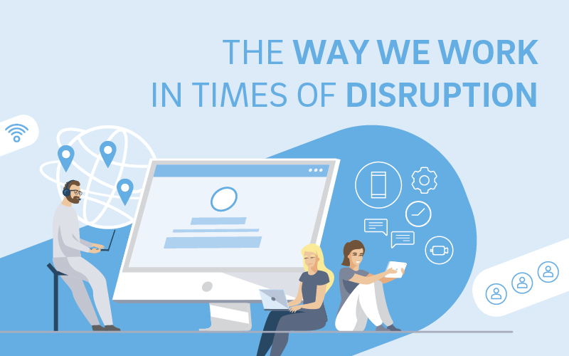 The way we work in times of disruption